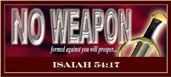 Be Bold – Know For Sure That No Weapon Formed Against You Will Prosper